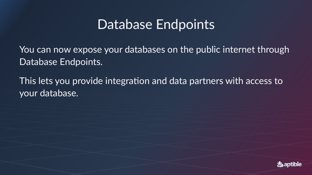 Database Endpoints You can now expose your data...