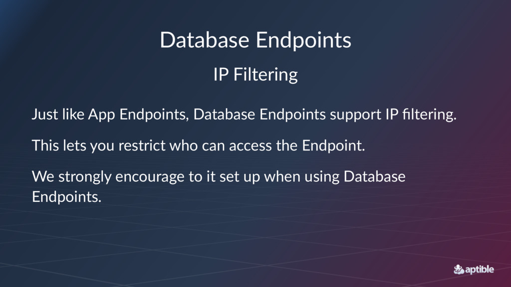 Database Endpoints IP Filtering Just like App E...