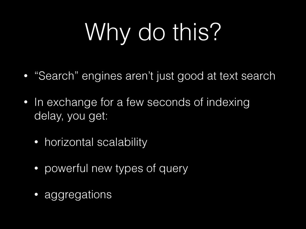 "Why do this? • ""Search"" engines aren't just goo..."