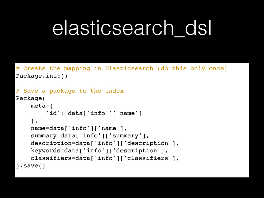 elasticsearch_dsl # Create the mapping in Elast...