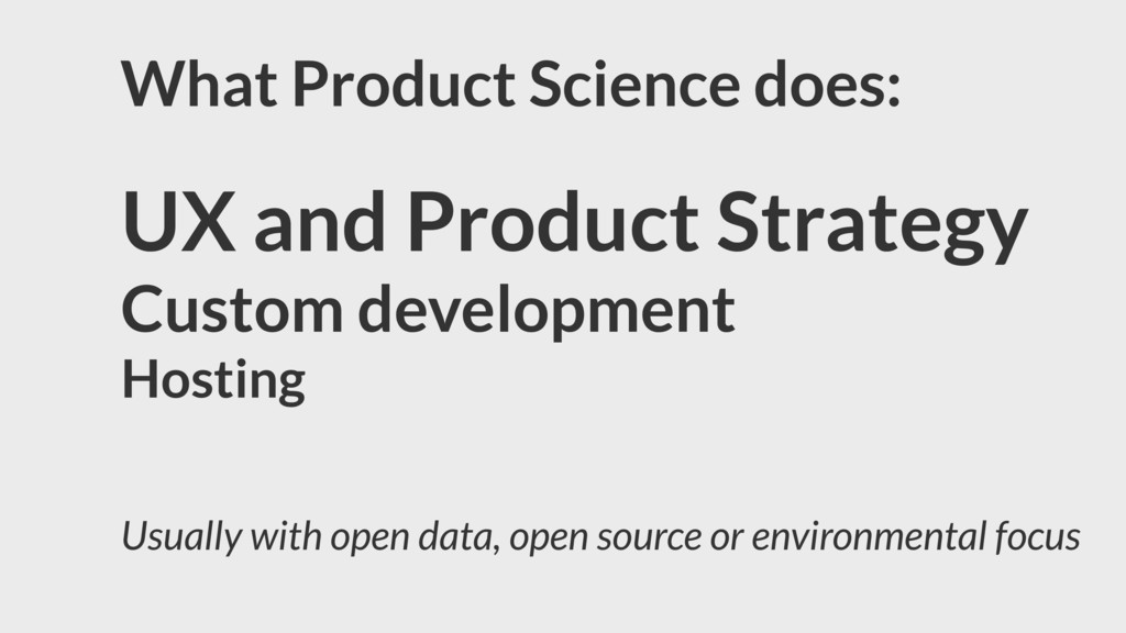 What Product Science does: UX and Product Strat...