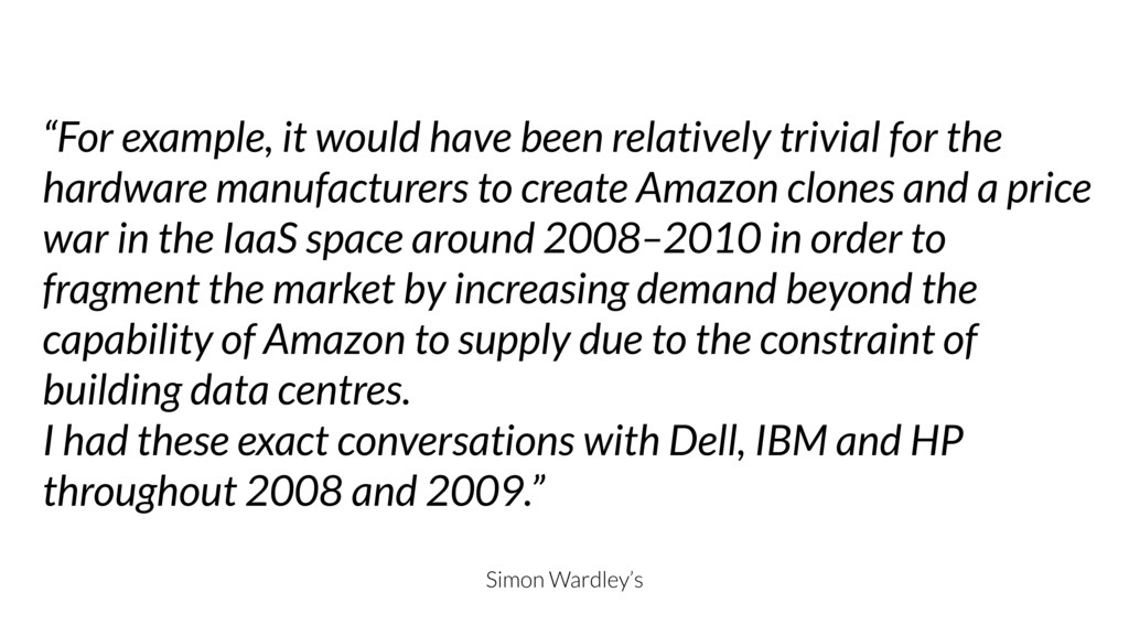 """Simon Wardley's """"For example, it would have bee..."""