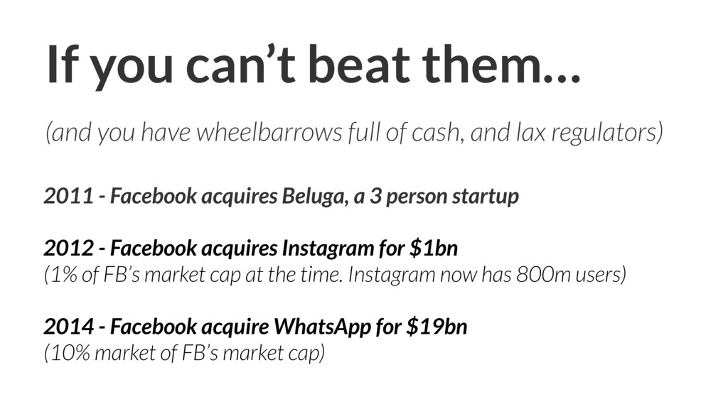 If you can't beat them… 2011 - Facebook acquire...
