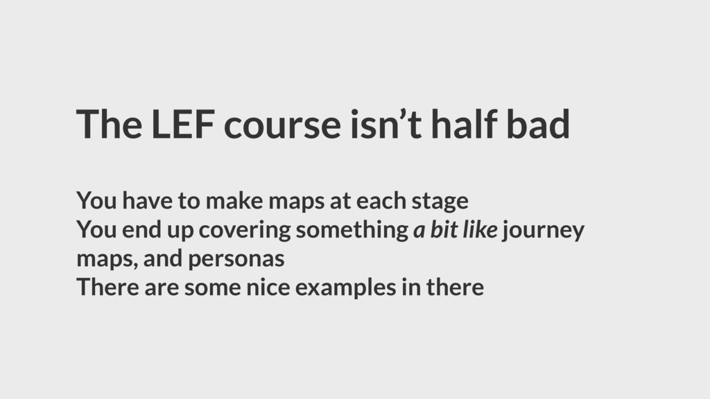 The LEF course isn't half bad You have to make ...