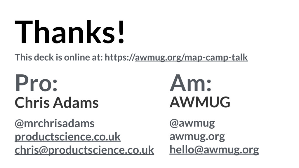 Thanks! Chris Adams @mrchrisadams productscienc...
