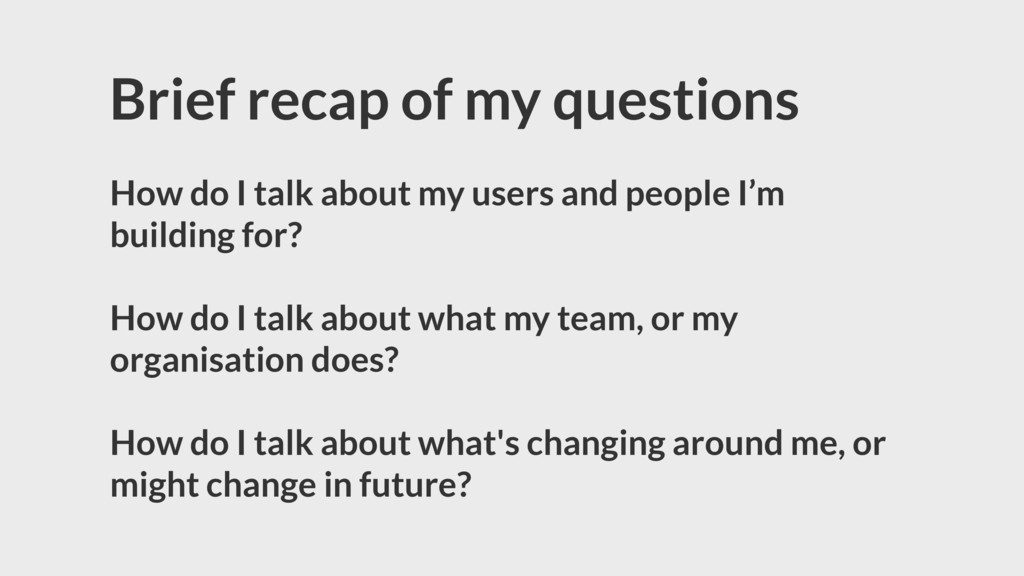 Brief recap of my questions How do I talk about...