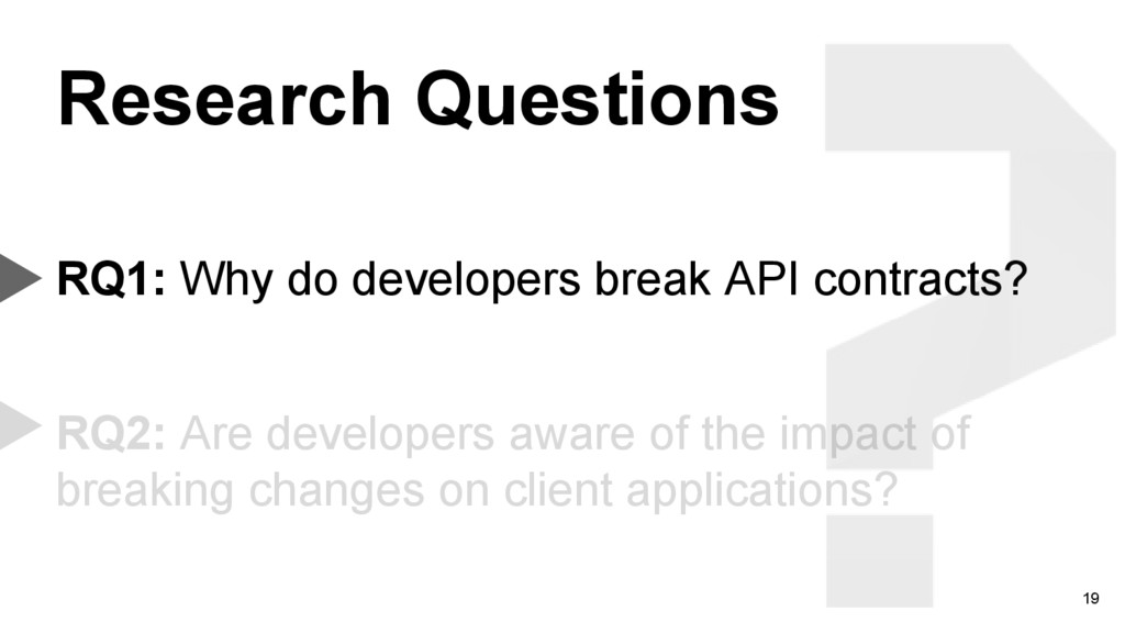 19 RQ1: Why do developers break API contracts? ...