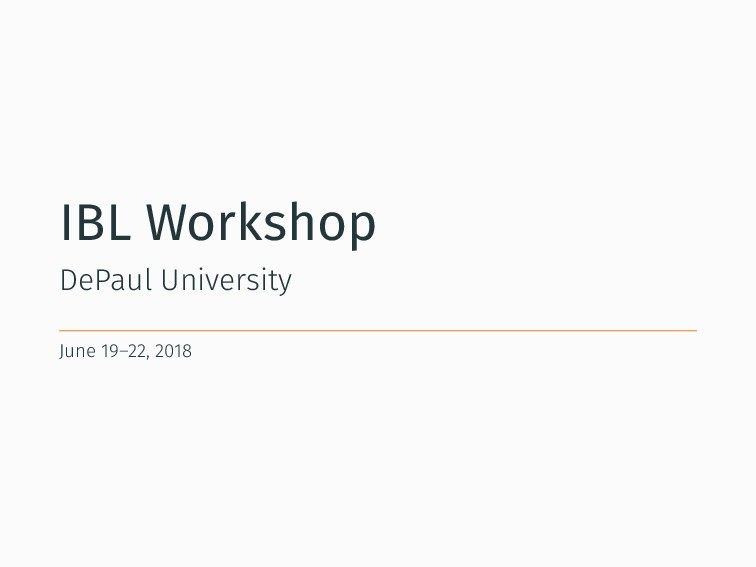 IBL Workshop DePaul University June 19–22, 2018