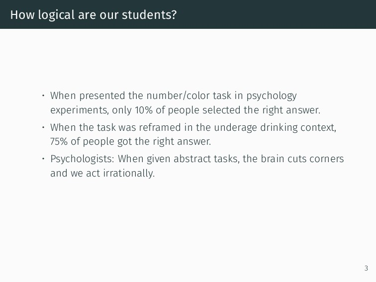 How logical are our students? • When presented ...