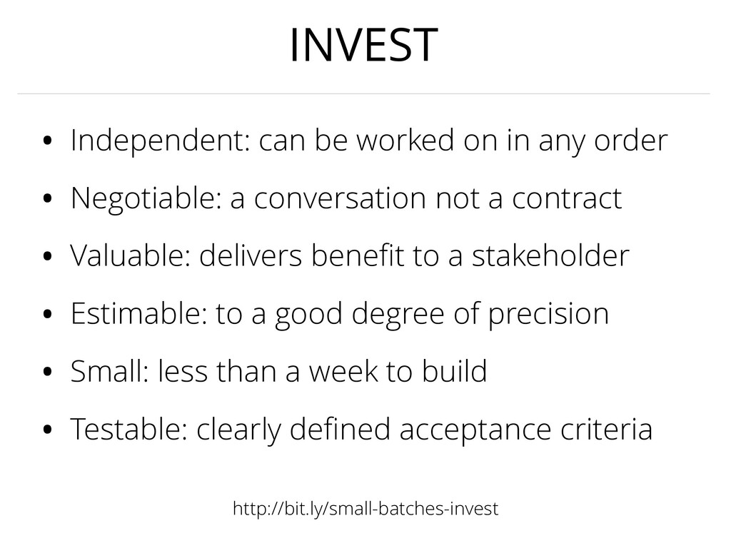 INVEST • Independent: can be worked on in any o...