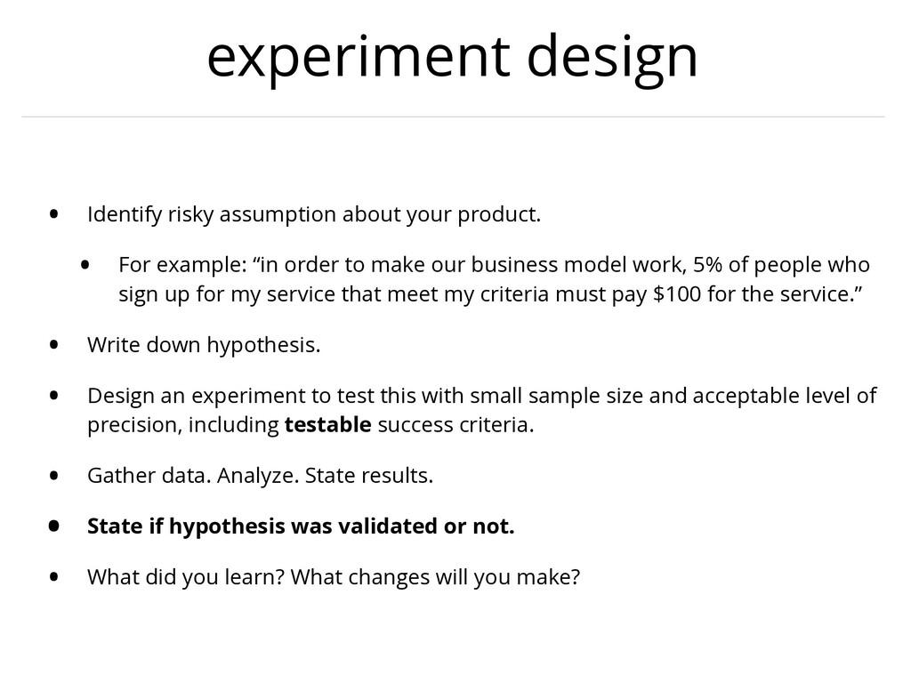 experiment design • Identify risky assumption a...