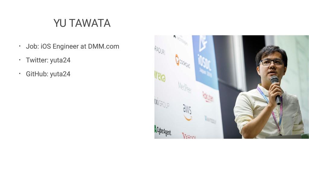 YU TAWATA • Job: iOS Engineer at DMM.com • Twit...
