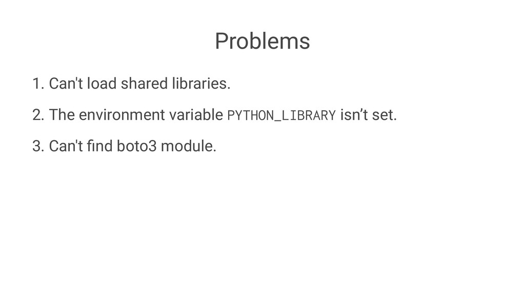 Problems 1. Can't load shared libraries. 2. The...