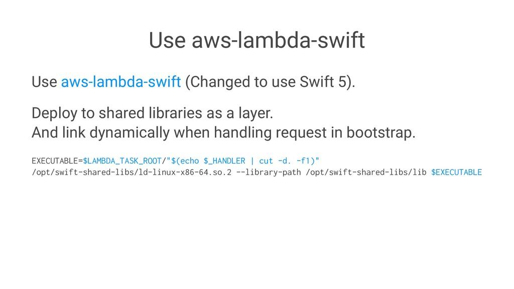 Use aws-lambda-swift Use aws-lambda-swift (Chan...