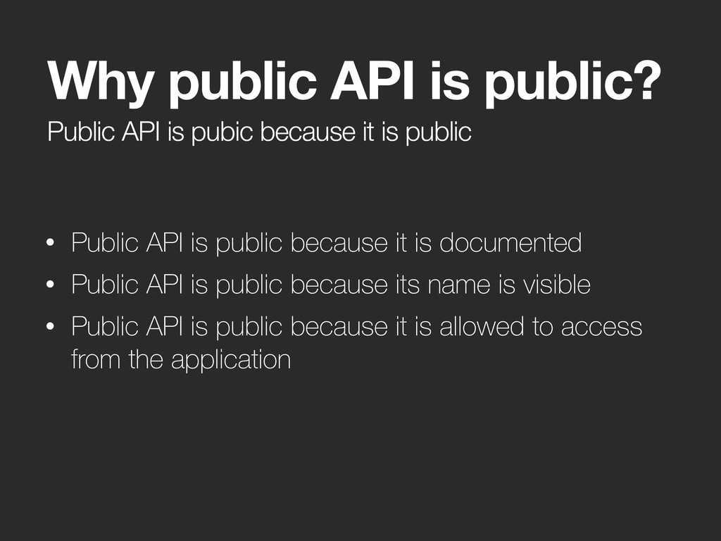 Public API is pubic because it is public Why pu...