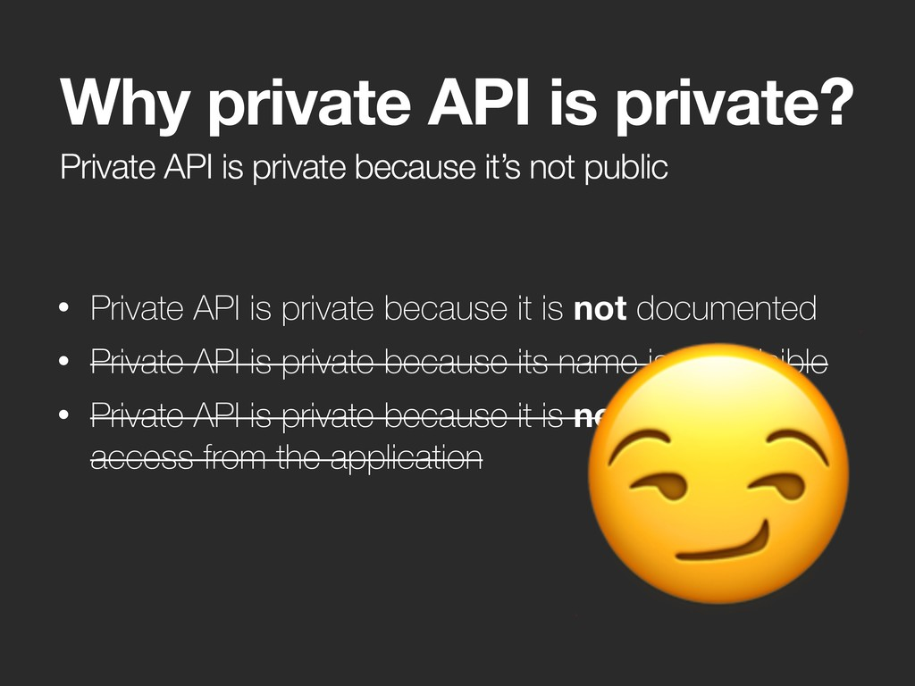 Private API is private because it's not public ...