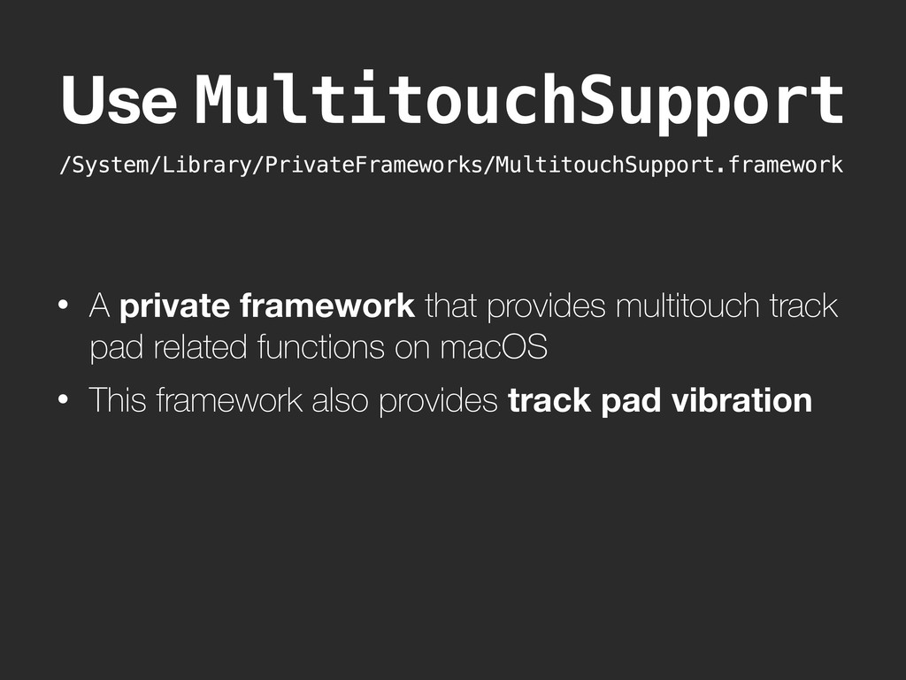 /System/Library/PrivateFrameworks/MultitouchSup...