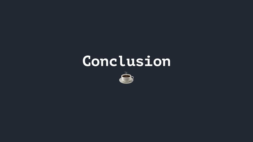 Conclusion ☕