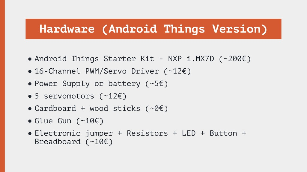 Hardware (Android Things Version) •Android Thin...