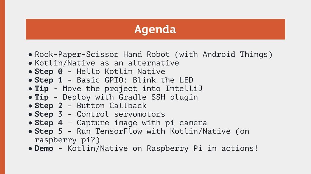 Agenda •Rock-Paper-Scissor Hand Robot (with And...