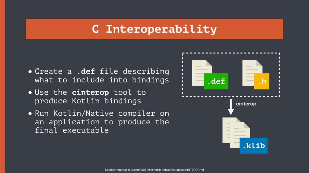 C Interoperability •Create a .def file describi...