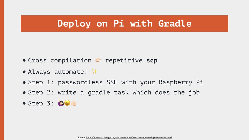 Deploy on Pi with Gradle •Cross compilation 0 r...