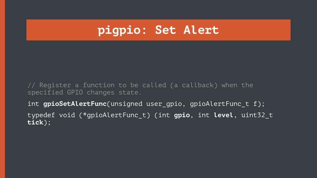pigpio: Set Alert // Register a function to be ...