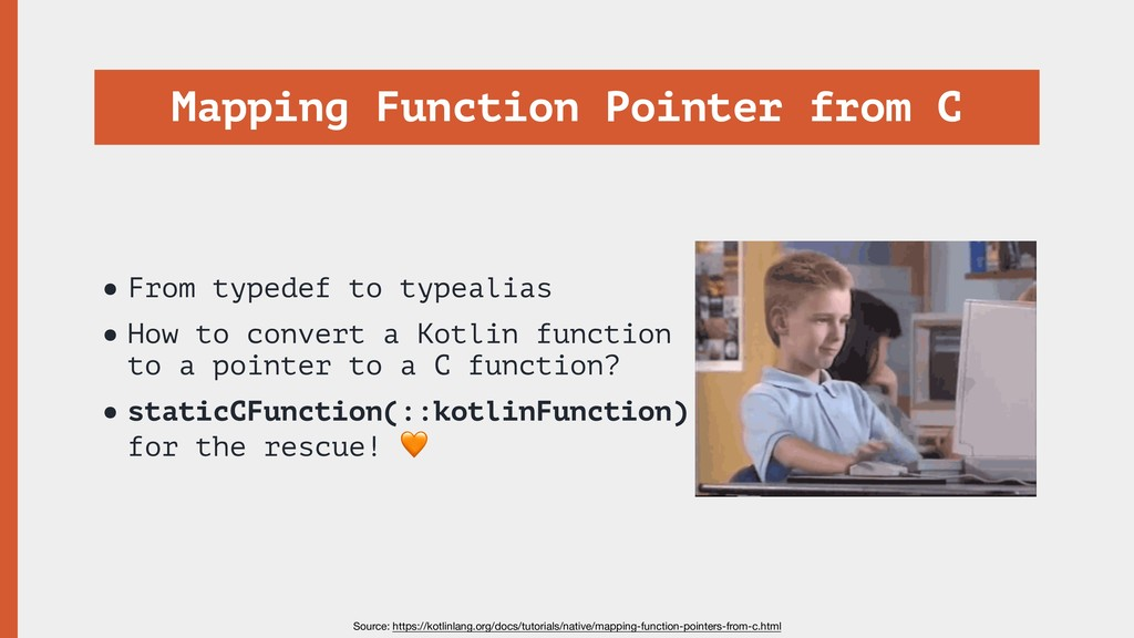 Mapping Function Pointer from C •From typedef t...