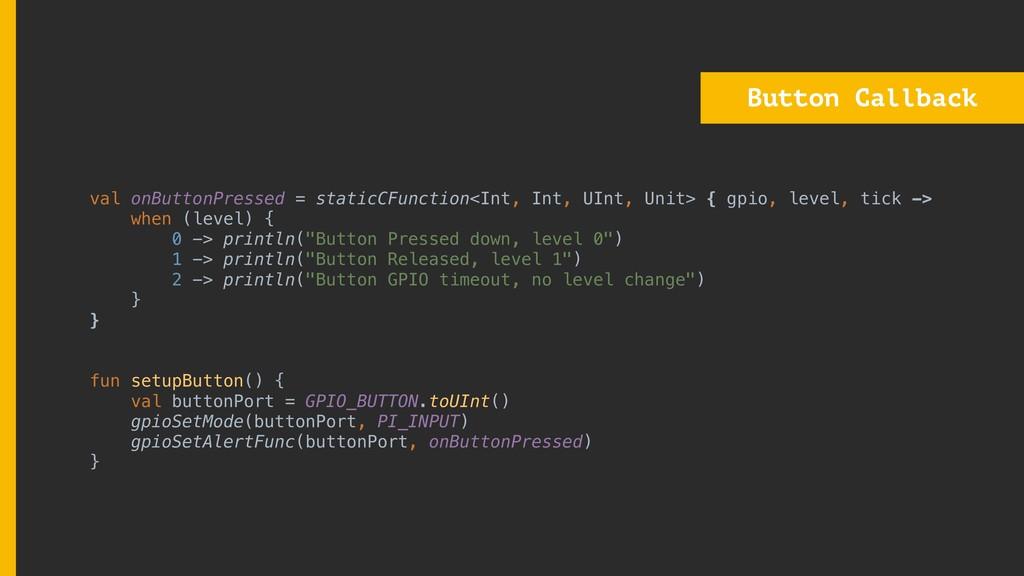 Button Callback val onButtonPressed = staticCFu...