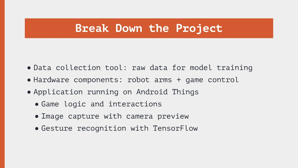 Break Down the Project •Data collection tool: r...