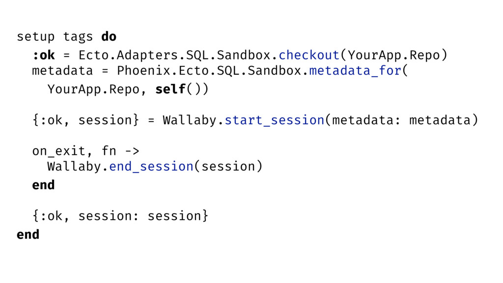 setup tags do :ok = Ecto.Adapters.SQL.Sandbox.c...