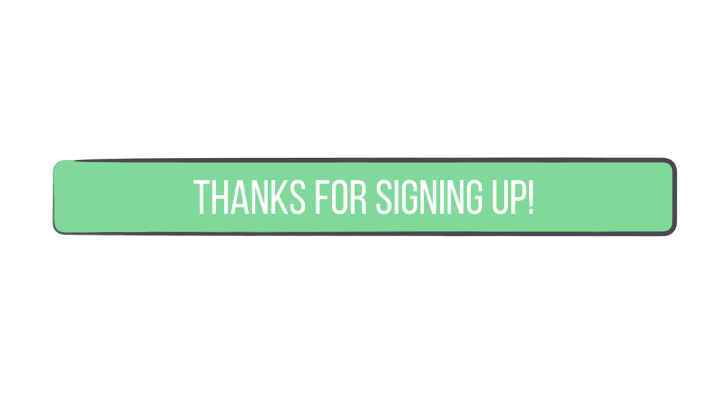 Thanks for signing up!