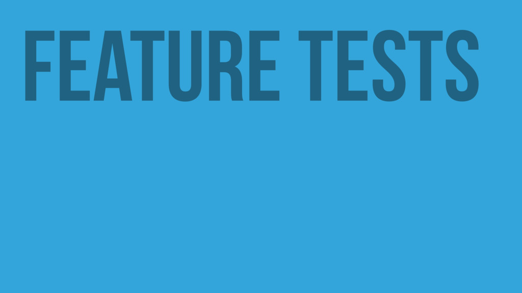 Feature Tests
