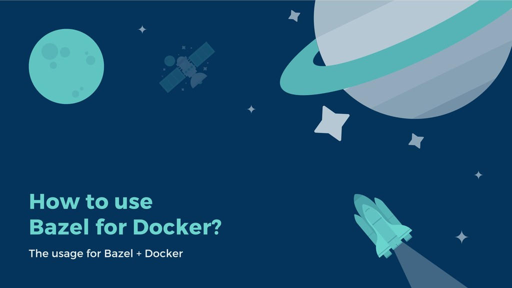 How to use Bazel for Docker? The usage for Baze...