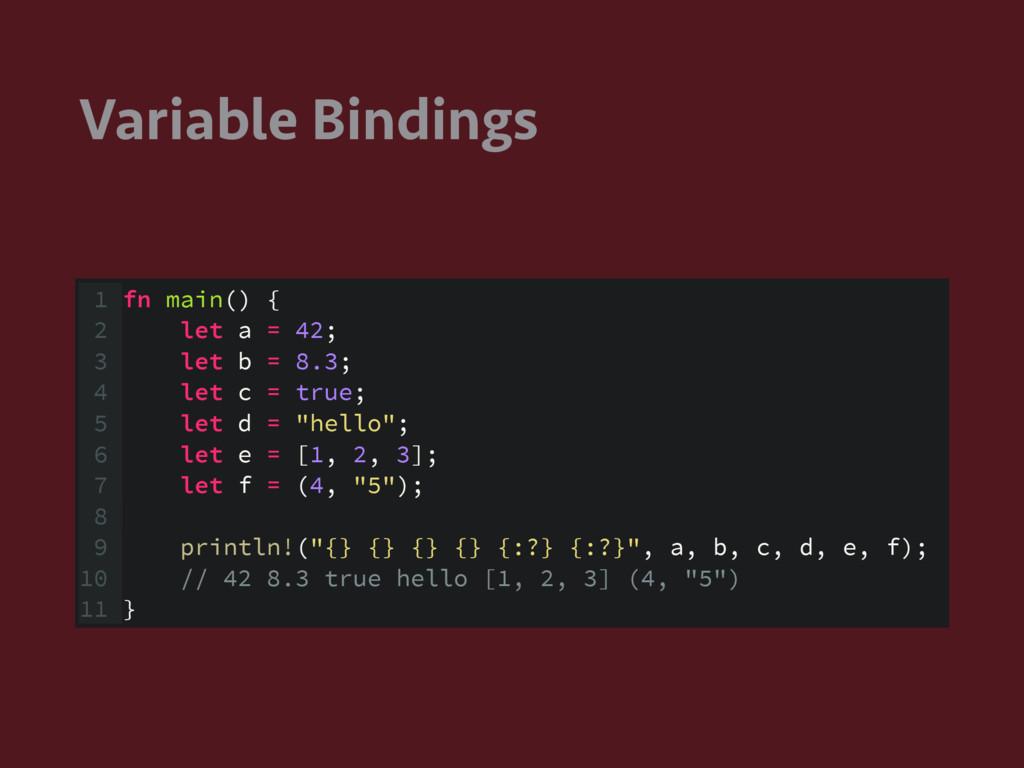 Variable Bindings 1 fn main() { 2 let a = 42; 3...