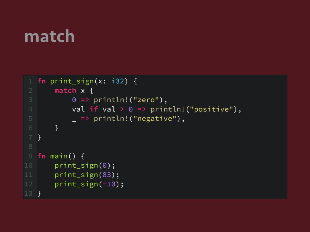 match 1 fn print_sign(x: i32) { 2 match x { 3 0...