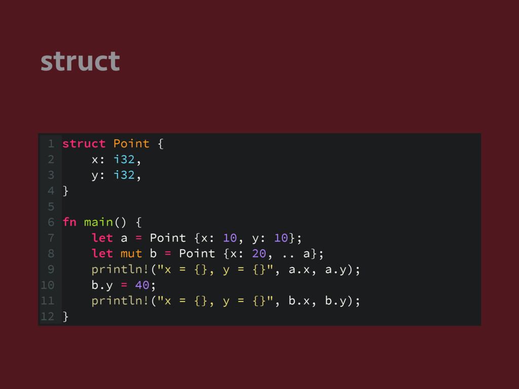 struct 1 struct Point { 2 x: i32, 3 y: i32, 4 }...