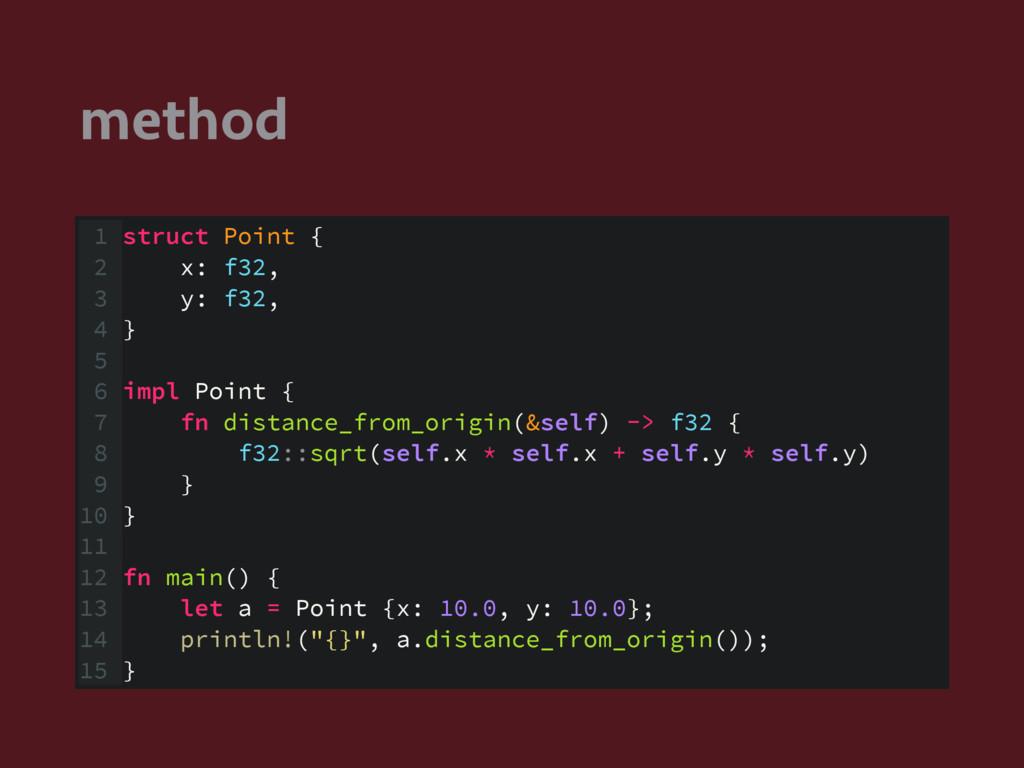 method 1 struct Point { 2 x: f32, 3 y: f32, 4 }...