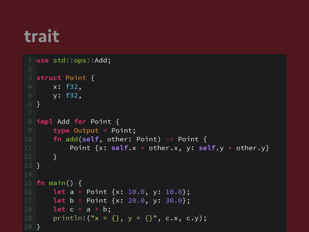 trait 1 use std::ops::Add; 2 3 struct Point { 4...