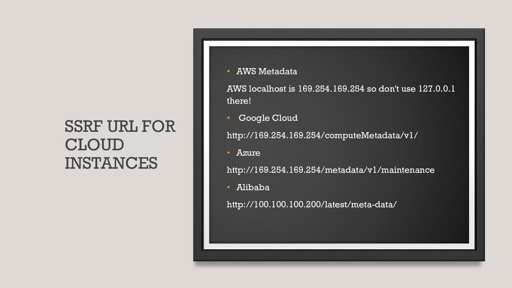 SSRF URL FOR CLOUD INSTANCES • AWS Metadata AWS...