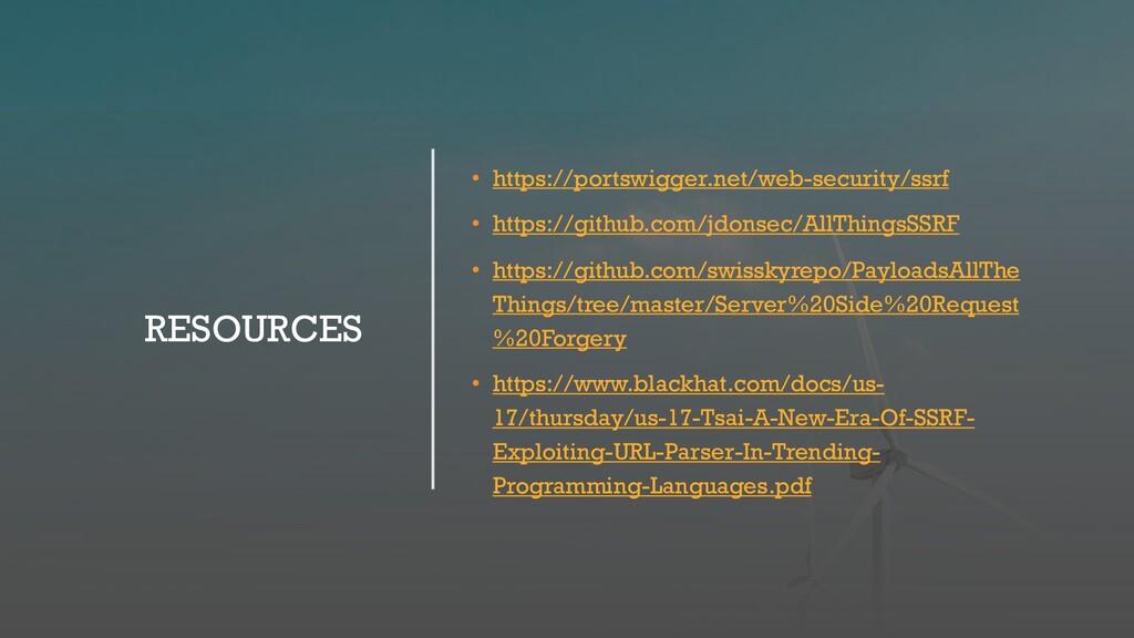 RESOURCES • https://portswigger.net/web-securit...