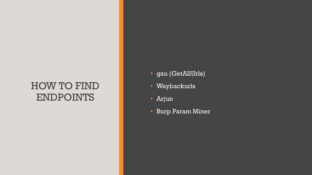 HOW TO FIND ENDPOINTS • gau (GetAllUrls) • Wayb...