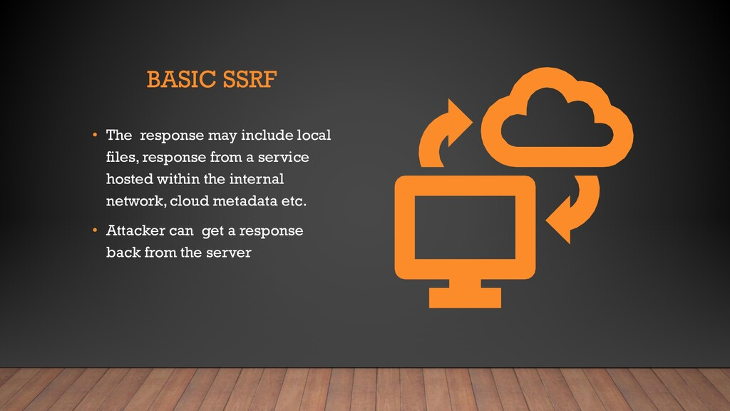 BASIC SSRF • The response may include local fil...
