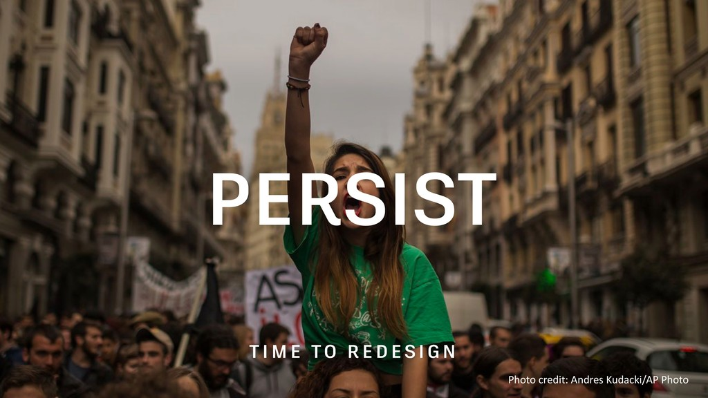 PERSIST TI ME TO REDE SI GN Photo credit: Andre...