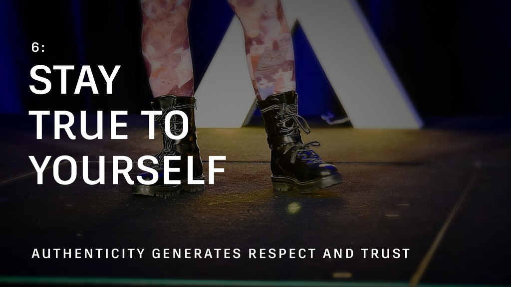 STAY TRUE TO YOURSELF 6: AUTHENTICITY GENERATES...
