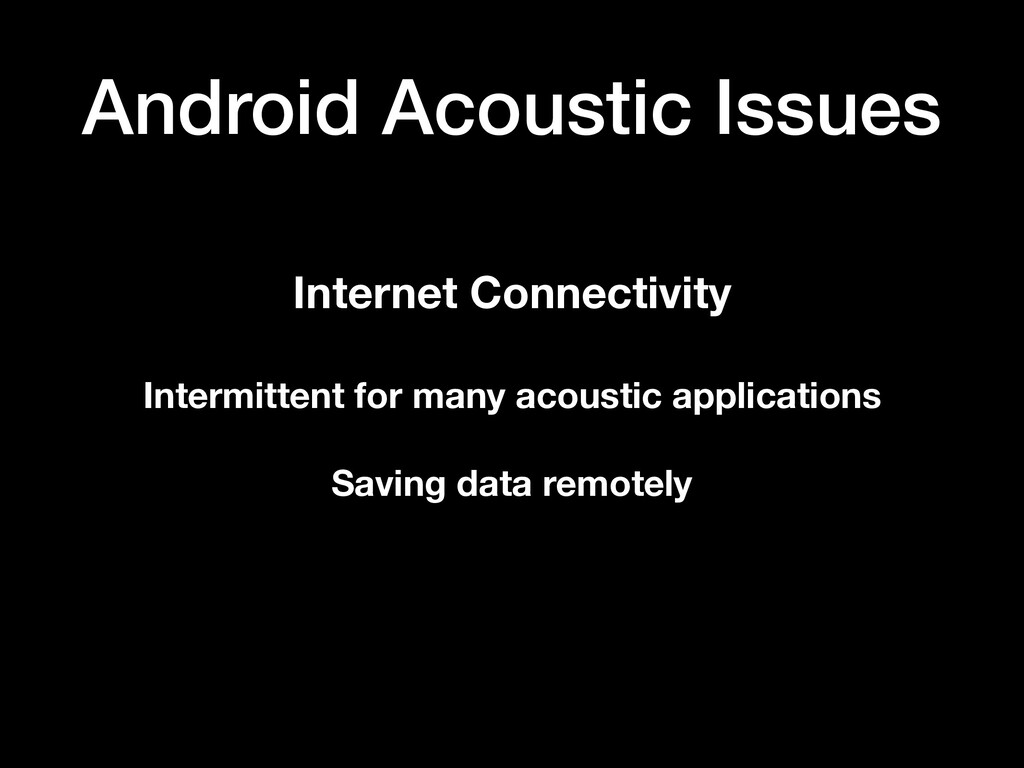 Android Acoustic Issues Internet Connectivity I...