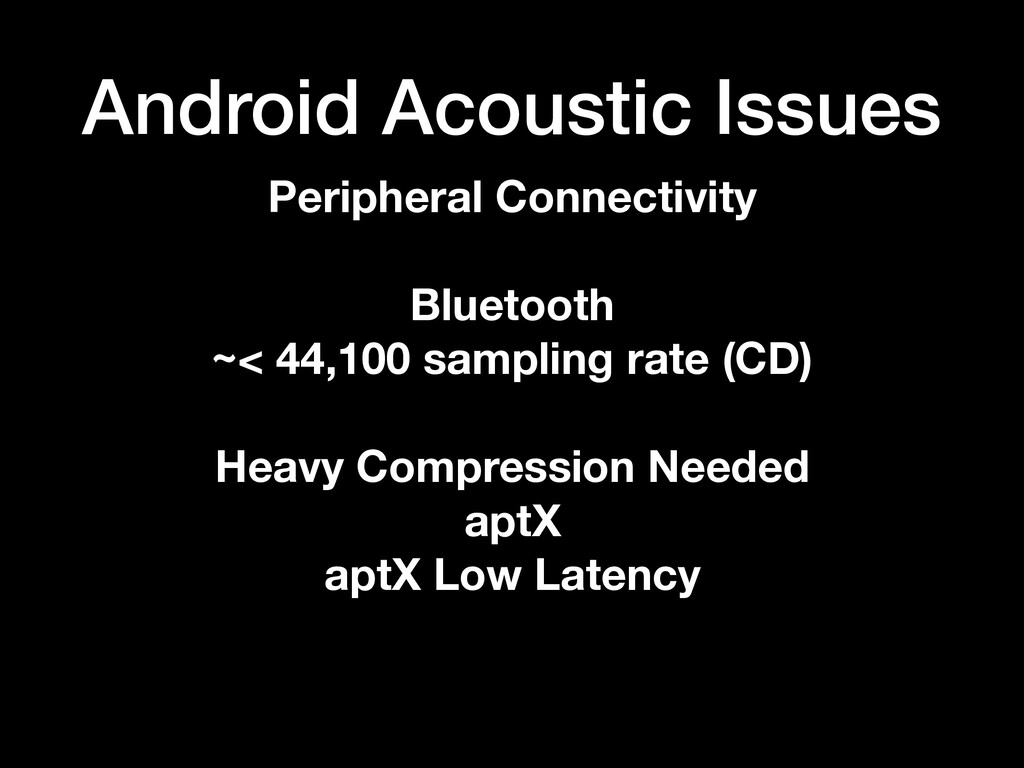 Android Acoustic Issues Peripheral Connectivity...