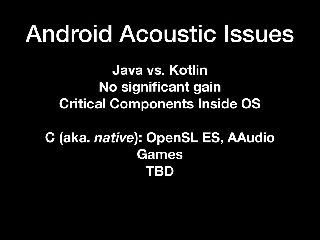 Android Acoustic Issues Java vs. Kotlin No sign...