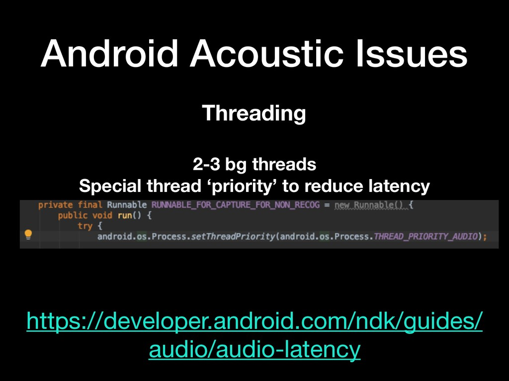 Android Acoustic Issues Threading 2-3 bg thread...