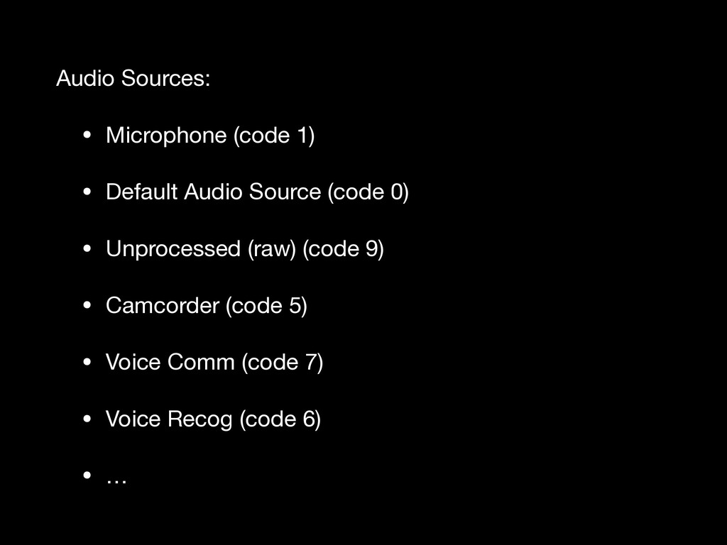 Audio Sources:  • Microphone (code 1)  • Defaul...